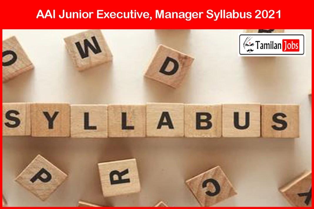 AAI Junior Executive, Manager Syllabus 2021
