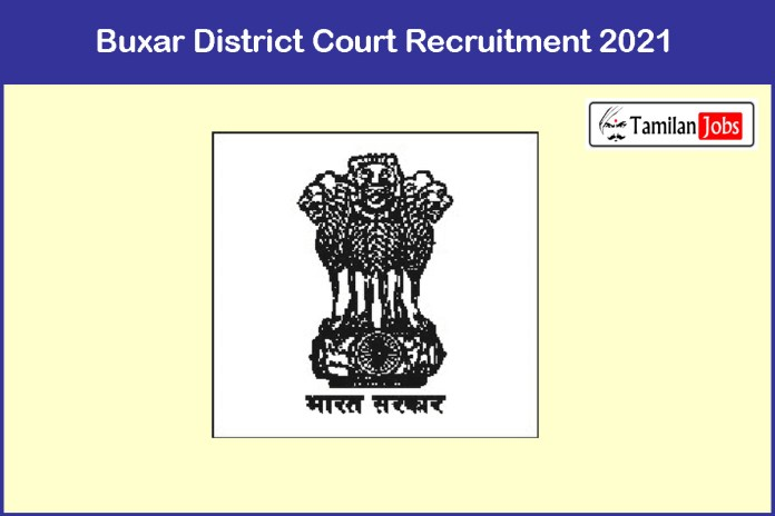 Buxar District Court Recruitment 2021 Out – Apply 100 PLV Jobs