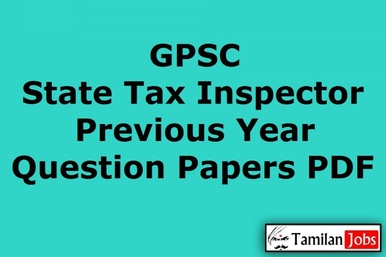 GPSC State Tax Inspector Previous Year Question Papers PDF, STI Old Papers