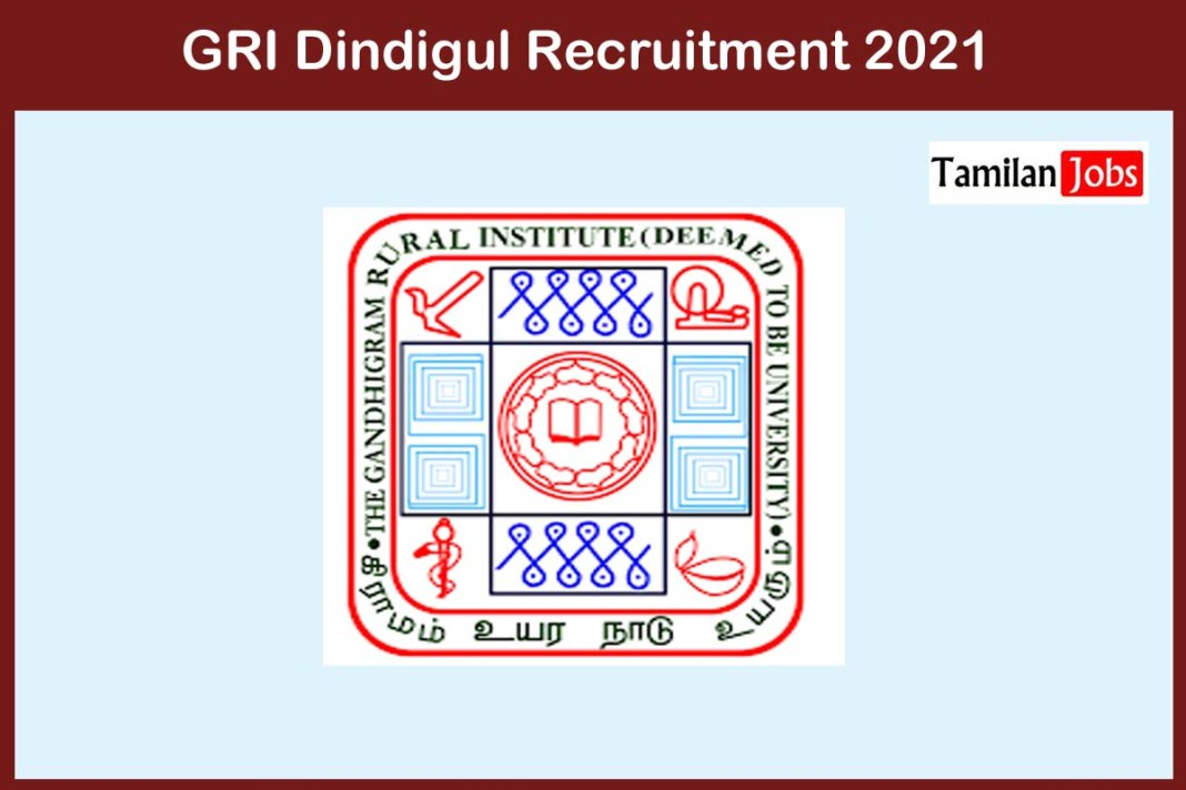 GRI Dindigul Recruitment 2021