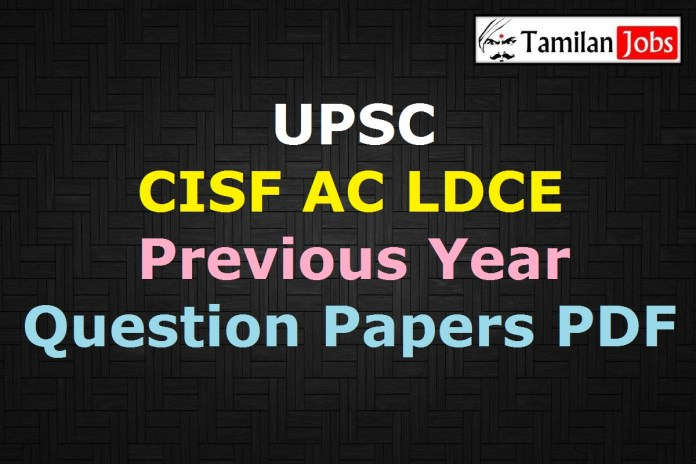 UPSC CISF Assistant Commandant Previous Question Papers PDF, CISF AC LDCE Old Papers