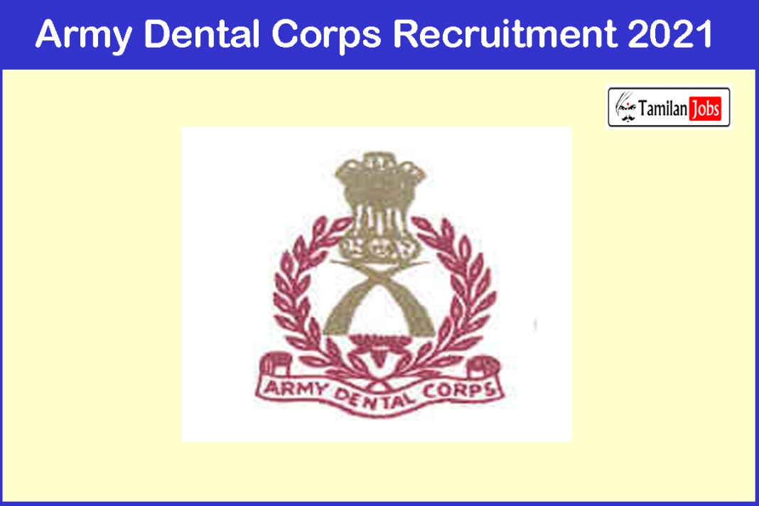 Army Dental Corps Recruitment 2021