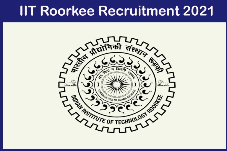 IIT Roorkee Recruitment 2021 Out – Apply Online Project Assistant Jobs
