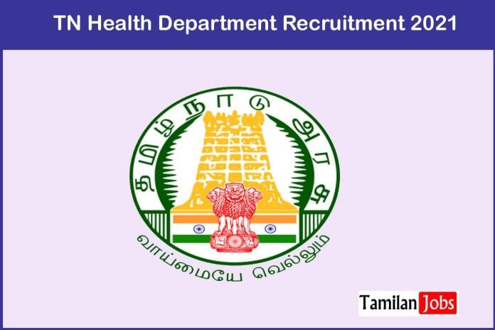 TN Health Department Recruitment 2021 (New) – Walk-in for 300 Medical Officer, Staff Nurse Jobs