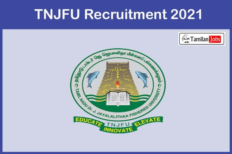 TNJFU Recruitment 2021 Out – Apply Online Project Assistant Job