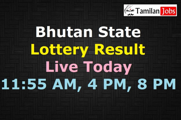 Bhutan State Lottery Result Live Today 5.5.2021, 11:55 AM, 4 PM, 8 PM