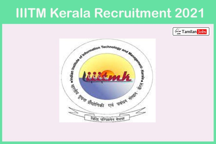 IIITM Kerala Recruitment 2021 Out – Apply Online 16 Technical Assistant Jobs
