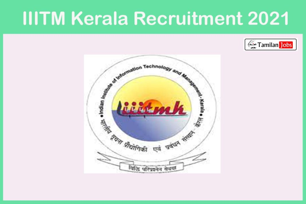 IIITM Kerala Recruitment 2021