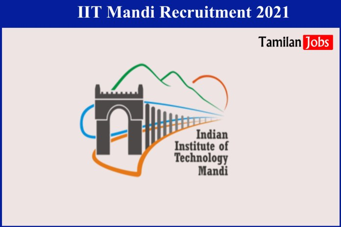 IIT Mandi Recruitment 2021 Out – Apply Online 43 Sports Officer, Laboratory Assistant Jobs