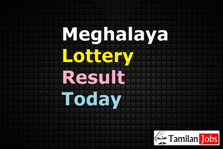 Meghalaya State Lottery Result Today 5.5.2021 {Live} 12:55 PM, 4:30 PM, 6:30 PM check at manipurlotteries.com