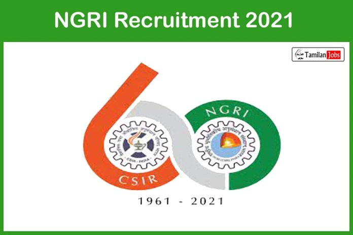 NGRI Recruitment 2021 Out – Apply Online 54 Scientific Assistant Jobs