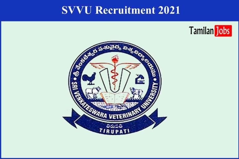 SVVU Recruitment 2021 Out – Apply 117 Assistant Professor, Associate Professor Jobs