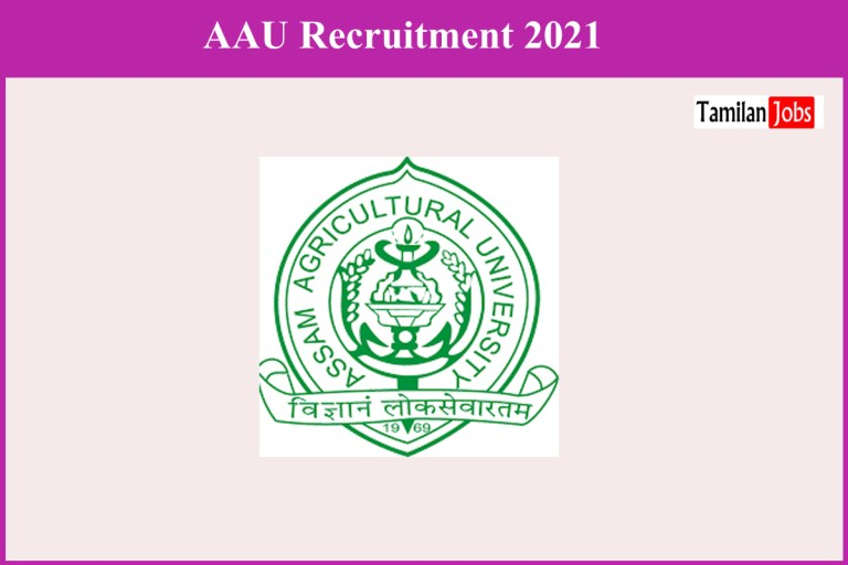 AAU Recruitment 2021 Out – Apply Scientific Assistant, Field Assistant Jobs