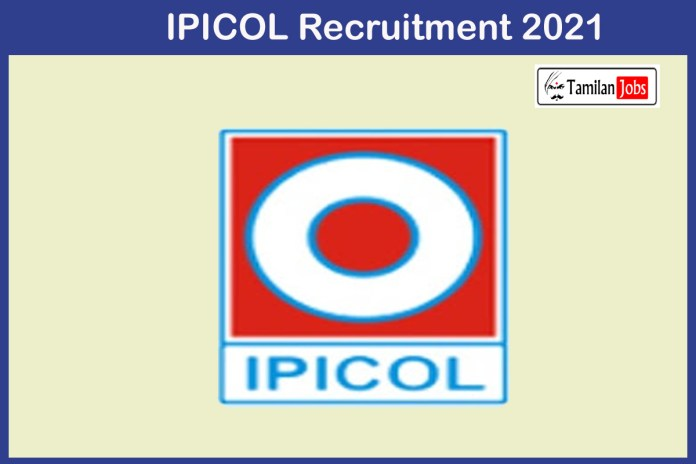 IPICOL Recruitment 2021 Out – Apply Online 21 Team Leader Jobs