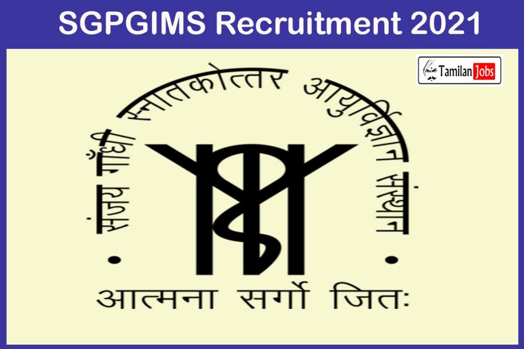 SGPGIMS Recruitment 2021