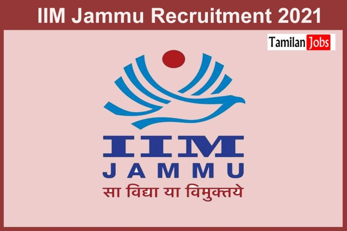 IIM Jammu Recruitment 2021 Out – Apply Online 24 Administrative Officer and other Jobs