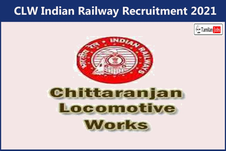 CLW Indian Railway Recruitment 2021 Out – Apply Online 492 Mechanics and Painter Jobs