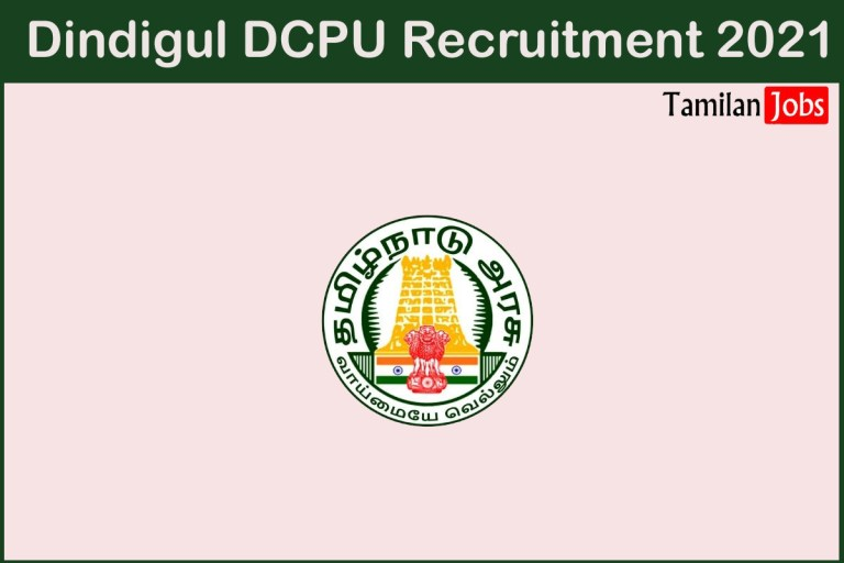Dindigul DCPU Recruitment 2021 Out – Apply For Chairperson and Members Jobs