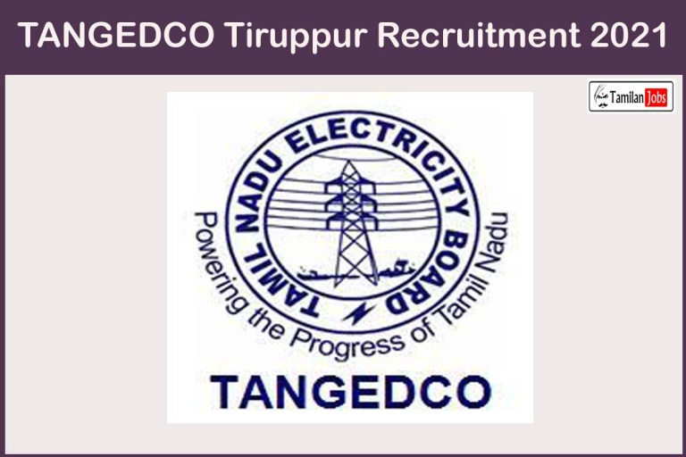 TANGEDCO Tiruppur Recruitment 2021 Out – Apply Online 42 Electrician, Draughtsman Jobs