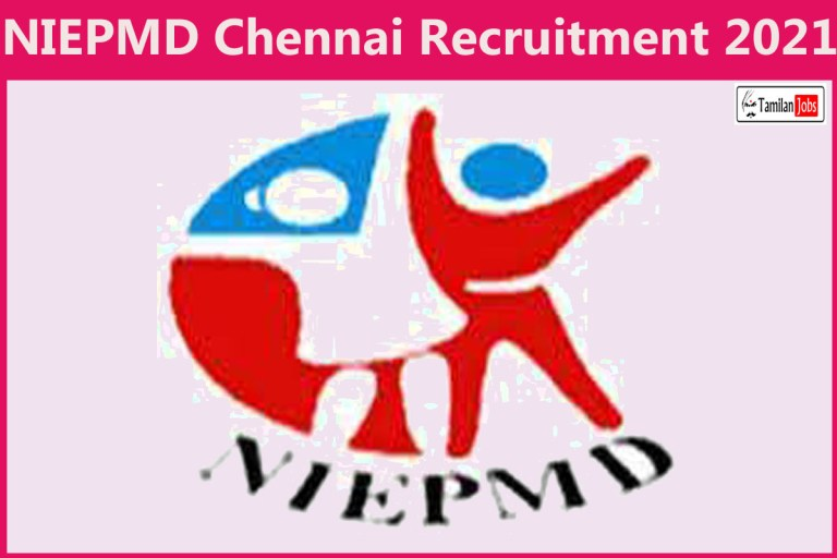 NIEPMD Chennai Recruitment 2021 Out – Apply Online Clinical Therapist Jobs
