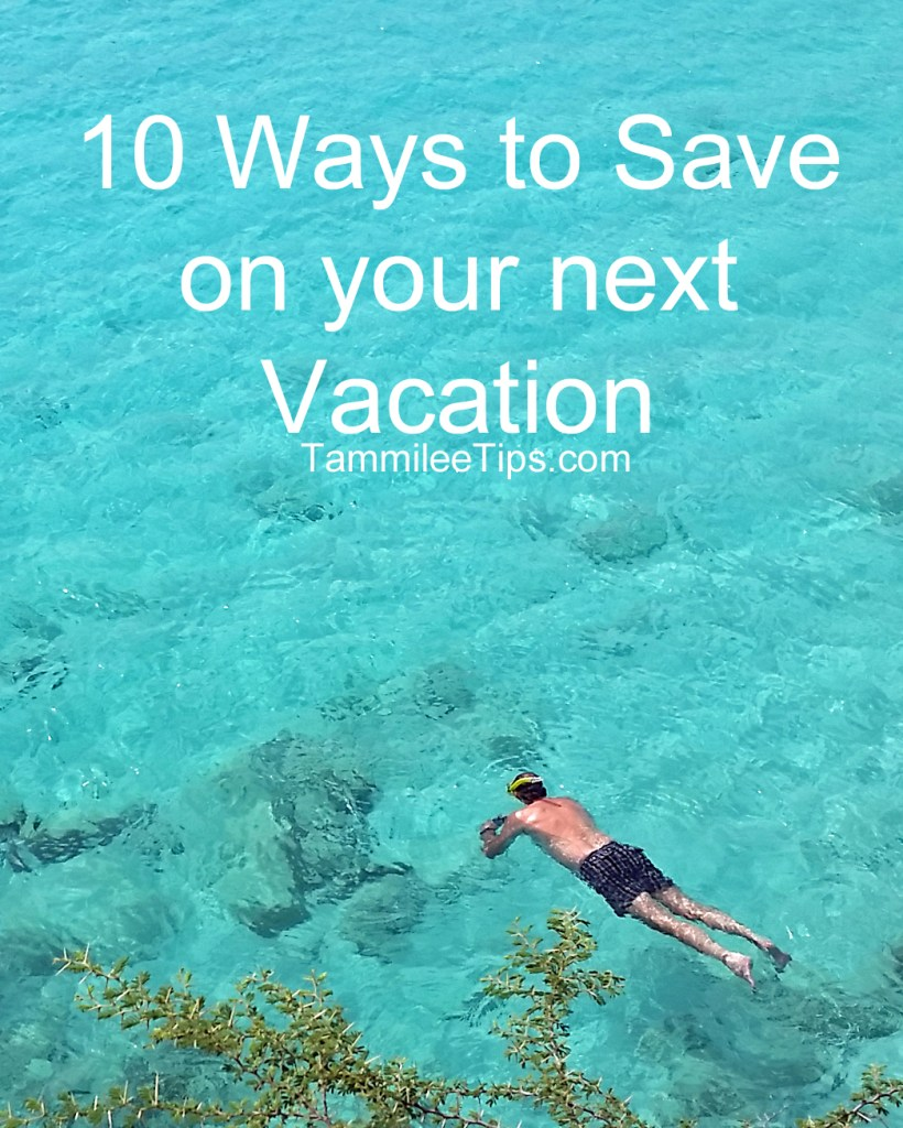 10 ways to save on your next vacation