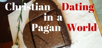 Christian Dating in a Pagan World