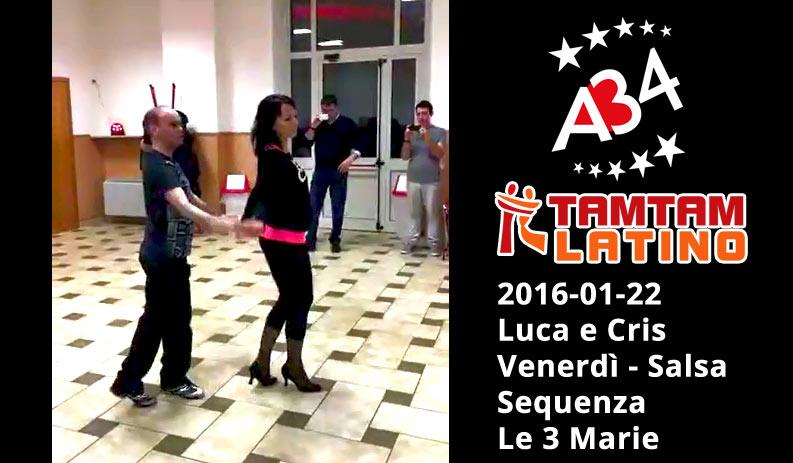 2016-01-22, Luca e Cris, Salsa, sequenza Le 3 Marie (Video).