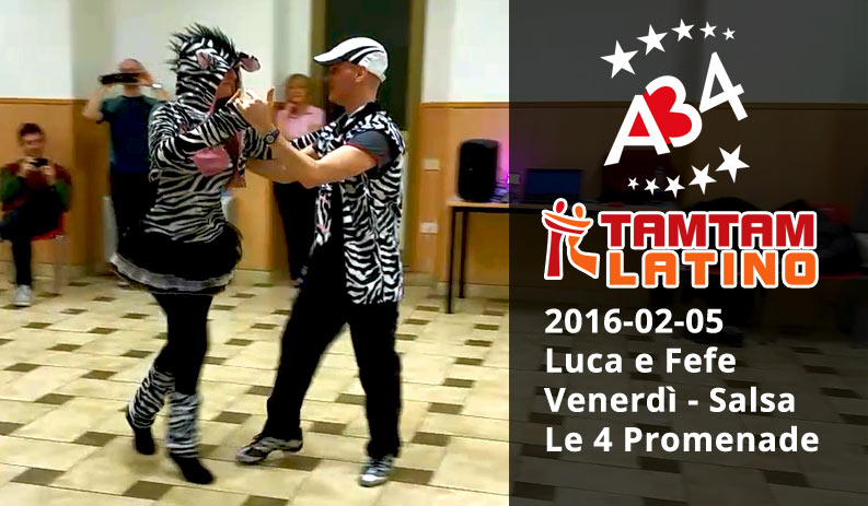 2016-02-05 Luca e Fefe, Salsa, sequenza Le 4 Promenade, (video)