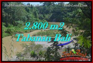TANAH JUAL MURAH  TABANAN 2,800 m2  view sungai dan kebun