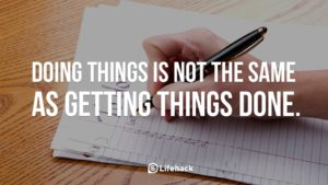 doing-things-is-not-the-same-as-getting-things-done