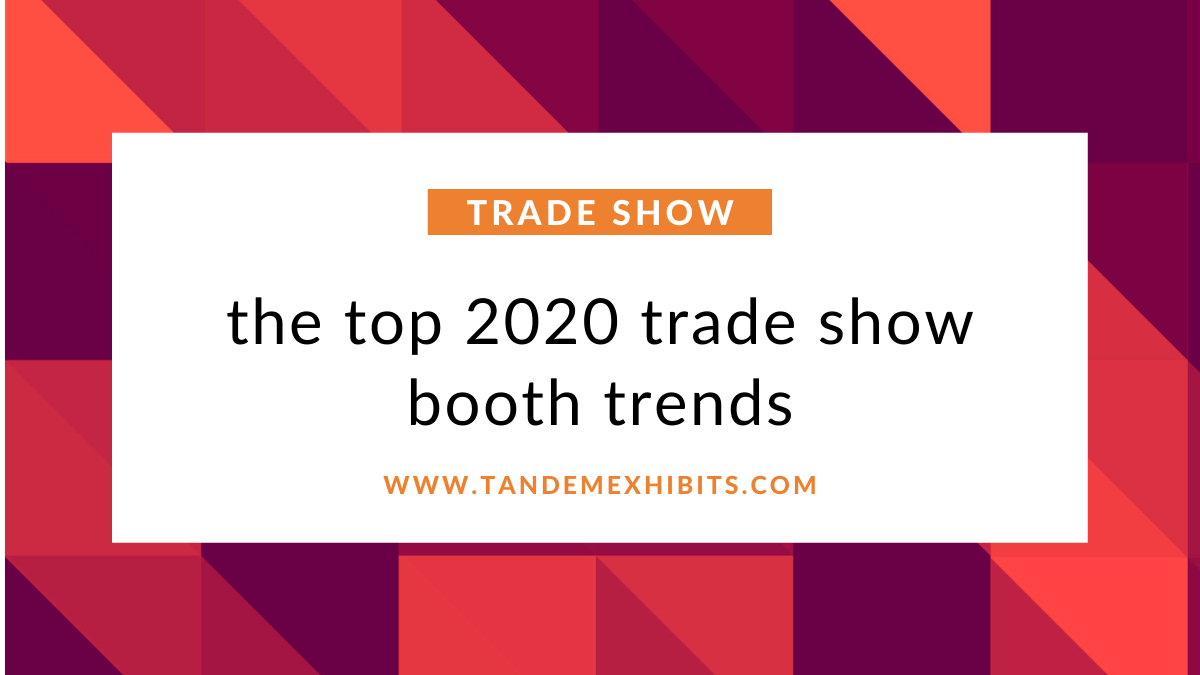 top trade show booth trends for 2020