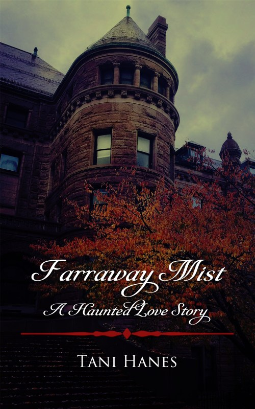 Farraway Mist: A Haunted Love Story