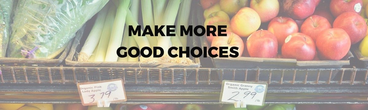 January 2017 Focus: Make More Good Choices