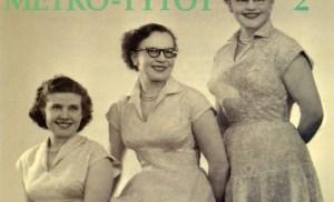 Metro-tytöt 1950-luvulla.