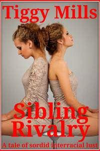 Sibling Rivalry –  interracial sex story