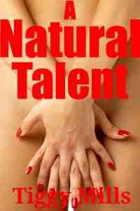 A Natural Talent  – Tiggy Mills