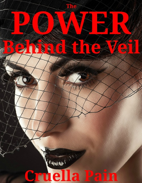 The Power Behind the Veil - Femdom story - Cruella Pain