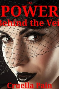 The Power Behind the Veil – Femdom story – Cruella Pain