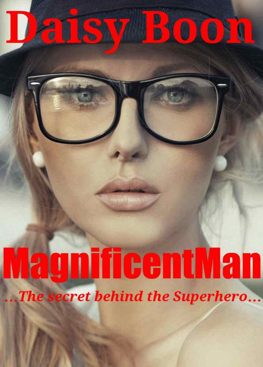 MagnificentMan: The Secret Behind the SuperHero