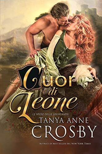 Cuor di leone (Le spose delle Highlands Vol. 4) (Italian Edition)