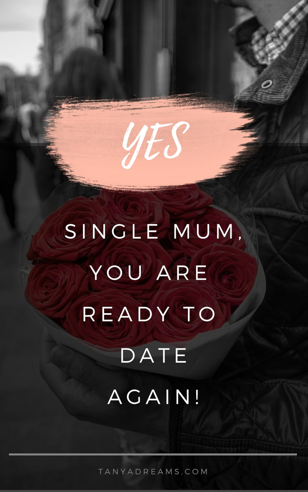 Yes Single Mum You Are Ready To Date