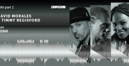 David Morales & Timmy Regisford Feat. Toshi - NINI pt1, out on DIRIDIM records