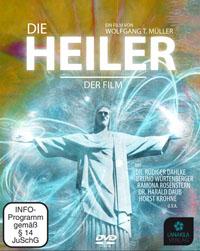 DIE HEILER – DER FILM – Der Weg vom Heiler zur Heilung