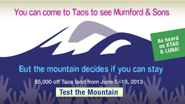 You can come to Taos to see Mumford & Sons, but The Mountain will decide if you can stay.