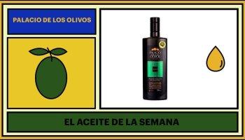 Aceite de la semana: Palacio de los Olivos