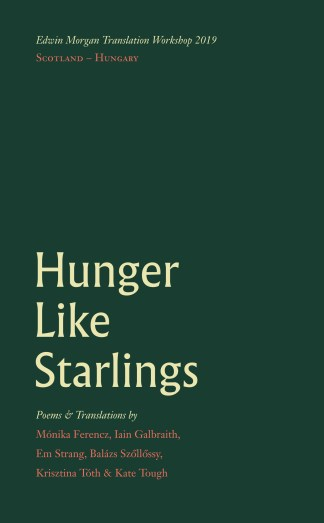Hunger Like Starlings: Poems from Hungary & Scotland