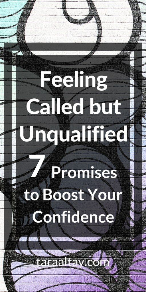 You are Called and Qualified. Erase doubt and boost your confidence. Visit taraaltay.com for more encouragement.