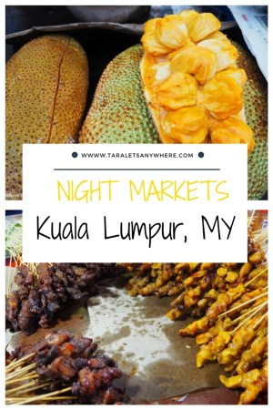 Best night markets in Kuala Lumpur | pasar malams in Kuala Lumpur | food markets in Kuala Lumpur