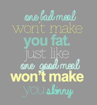 One bad meal won't make you fat