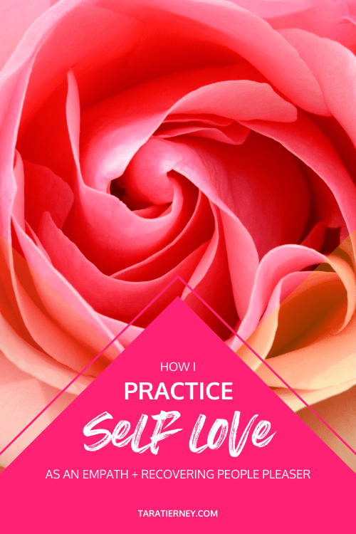 How I Practice Self Love as an Empath and Recovering People Pleaser